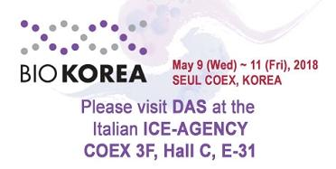 "<h5>Das exhibits at BIOKOREA 2018 </h5>  <p> Das will be present at  <a class=""event_href"" target=""_blank"" href=""http://www.biokorea.org"">BIOKOREA</a>   from the 9th to the 11th of May 2018. You can find us at the Italian ICE-AGENCY - COEX 3F, Hall C, E-31 </p>"